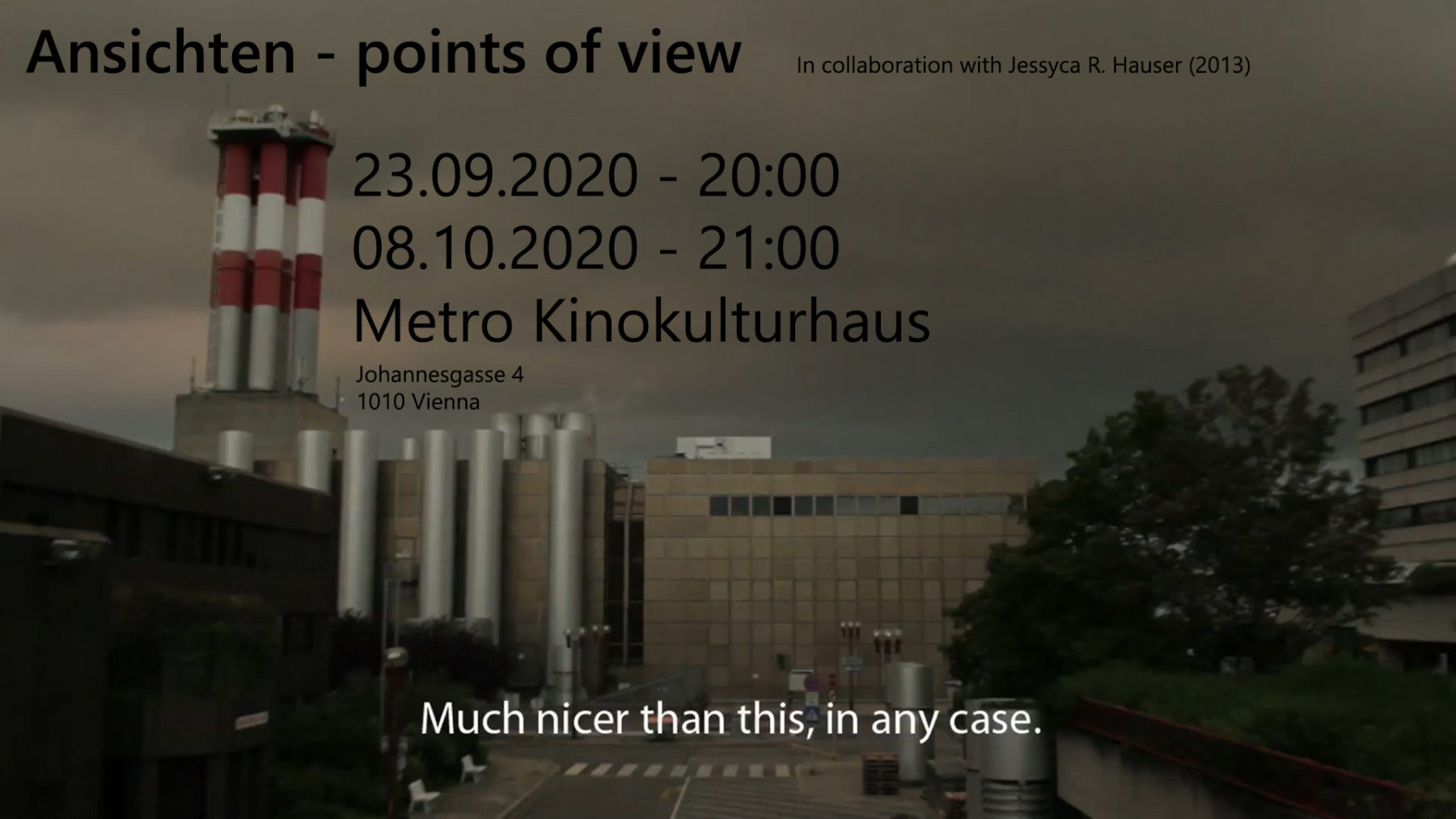 """Ansichten - points of view"" Filmscreening / 23th of September, 20:00 and 8th of October, 21:00 / Metro Kinokulturhaus / Johannesgasse 4, 1010 Vienna"